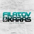 МУЗІКА. Filatov & Karas – Tell It To My Heart
