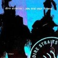 МУЗІКА.Dire Straits ~ You and Your Friend