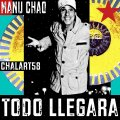 "МУЗІКА. Manu Chao & Chalart58: ""TODO LLEGARÁ"""